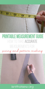 How to take accurate measurements for sewing and pattern making | isntthatsew.org
