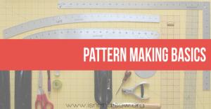 Learn the basics of pattern making | www.isntthatsew.org