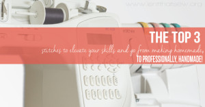 The 3 most important stitches to elevate your skills, today!