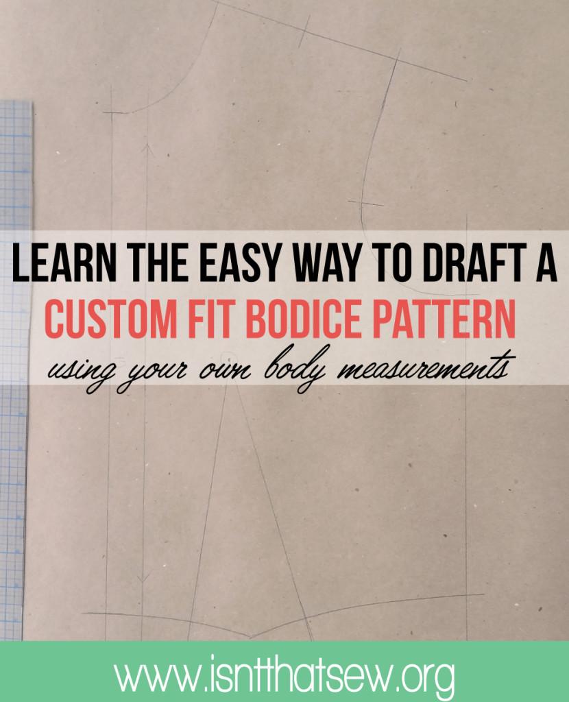 Learn the easy way to draft a custom fit bodice pattern block   www.isntthatsew.org