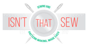 Isn't that Sew...a place where sewing and pattern making are made easy and fun!