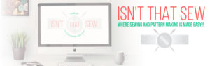 Isn't that Sew, where sewing and patternmaking is made easy!