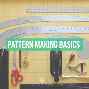Learn the basics of pattern making