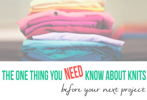 The one thing you NEED to know about knit fabrics before your next sewing project | isntthatsew.org