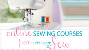 Let's learn to sew Sewing Courses