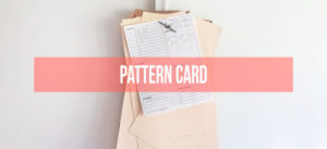 What is a pattern card and why do you need one