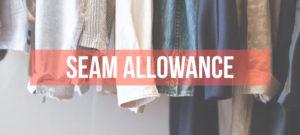 Understanding Seam Allowance