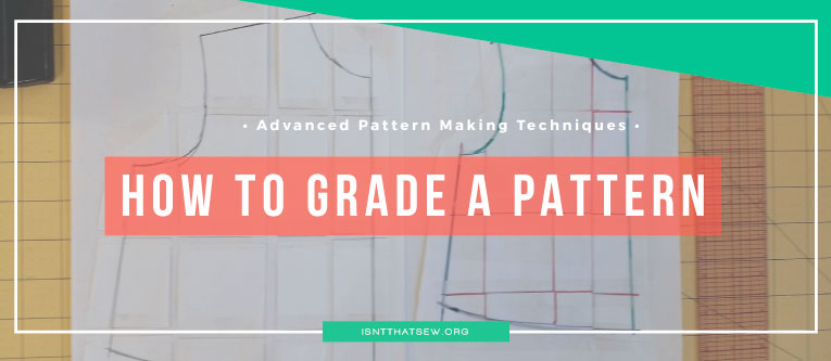 Advanced Pattern Making Techniques: Pattern Grading (VIDEO)