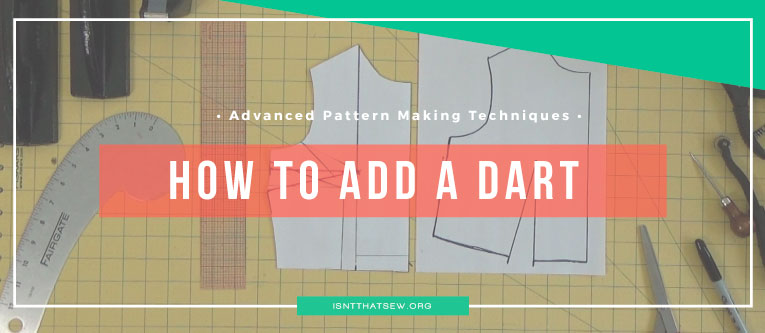 Advanced Pattern Making Techniques: Adding a dart to a dartless bodice (full bust adjustment) (VIDEO)