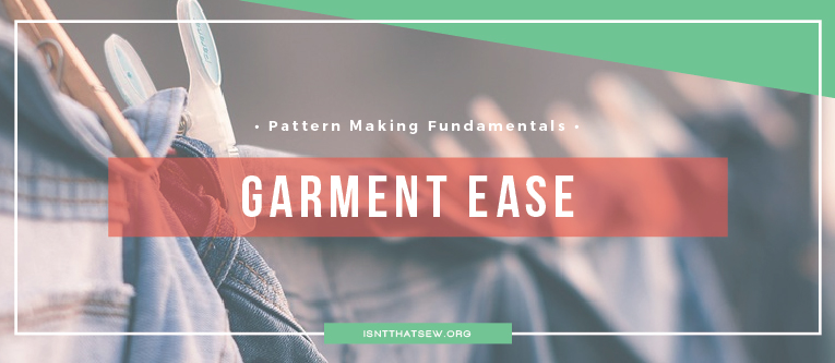 Understanding Garment Ease (VIDEO)