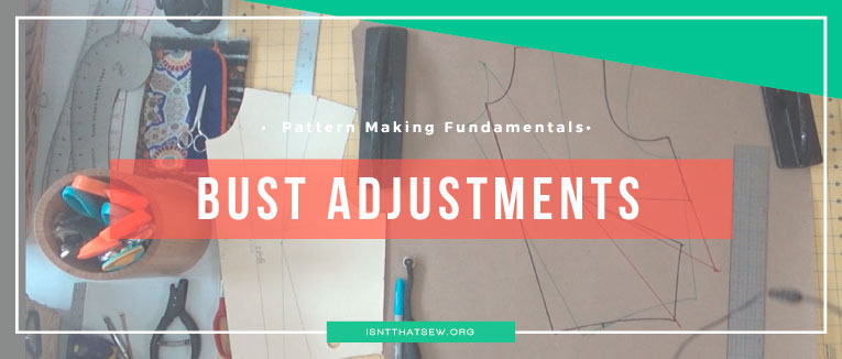 Pattern Making Fundamentals: How to make a bust adjustment on bodice pattern