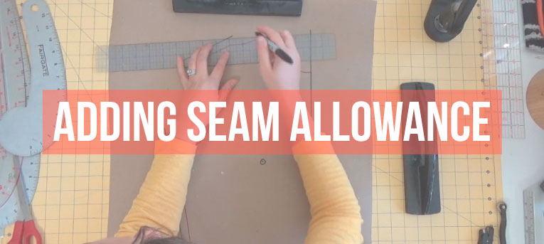 Pattern Making Fundamentals: Adding Seam Allowance (VIDEO)